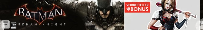 Batman Arkham Knight vorbestellen